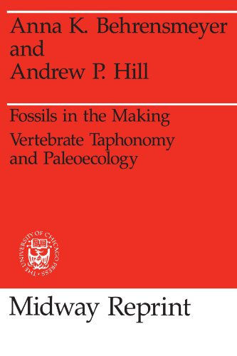 Fossils in the Making: Vertebrate Taphonomy and Paleoecology (Prehistoric Archeology and Ecology - Fossil In Chicago Store