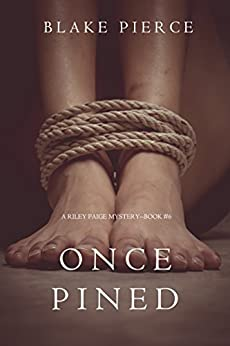 Once Pined (A Riley Paige Mystery-Book 6) by [Pierce, Blake]