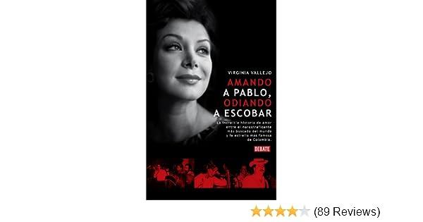 Amando a Pablo, odiando a Escobar / Loving Pablo, Hating Escobar (Spanish Edition): Virginia Vallejo: 9788483067864: Amazon.com: Books