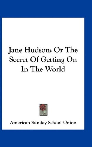 Read Online Jane Hudson: Or The Secret Of Getting On In The World pdf