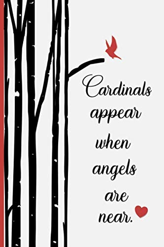 Memorials Near (Cardinals Appear When Angels Are Near: Blank Lined Journal | Cardinal Sympathy Gift | Memorial and Sympathy Gift for Friends and Family)