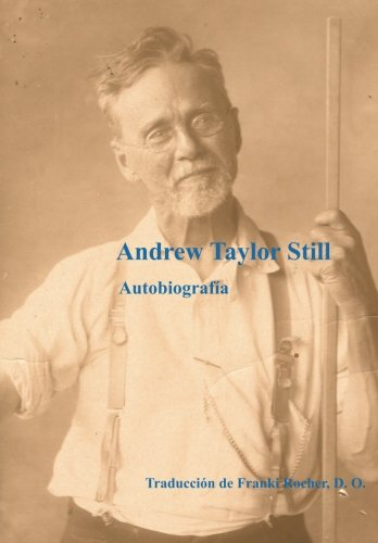 Autobiografia de Andrew Taylor Still (Spanish Edition) [Franki Rocher Muñoz] (Tapa Blanda)