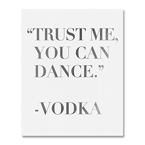 Trust Me You Can Dance - Vodka Silver Foil Sign Art Print Wedding Reception Signage Bridal Shower Party Poster Decor 5 inches x 7 (Premium Vodka)