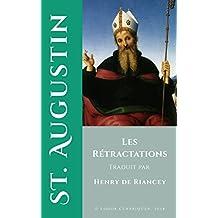 Les Rétractations de Saint Augustin (Annoté) (French Edition)