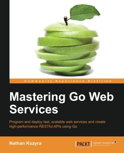 Download Mastering Go Web Services ebook