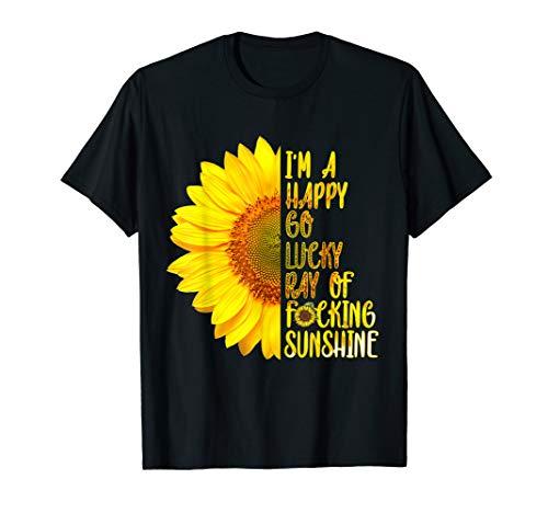 i'm a happy go lucky ray of fucking sunshine T Shirt
