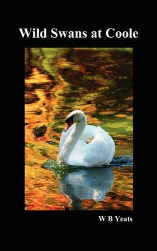"""wild swan coole essay A summary of """"the wild swans at coole"""" in william butler yeats's yeats's poetry learn exactly what happened in this chapter, scene, or section of yeats's."""