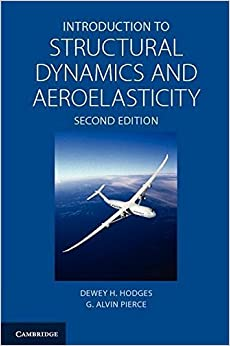 Book Introduction to Structural Dynamics and Aeroelasticity (Cambridge Aerospace Series, Vol. 15) 2nd edition by Hodges, Dewey H., Pierce, G. Alvin (2011)