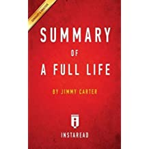 Summary of a Full Life: By Jimmy Carter - Includes Analysis