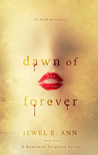 Dawn of Forever (Jack & Jill Series Book 3) by [Ann, Jewel E]