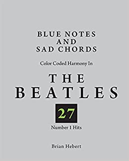 Blue Notes and Sad Chords: Color Coded Harmony in the Beatles 27