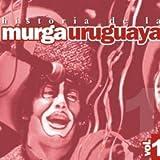 HISTORIA DE LA MURGA URUGUAYA VOL. 1 by VARIOS INTERPRETES (0100-01-01)