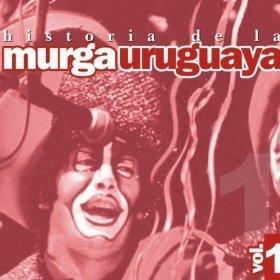 HISTORIA DE LA MURGA URUGUAYA VOL. 1 by VARIOS INTERPRETES (0100-01-01) by