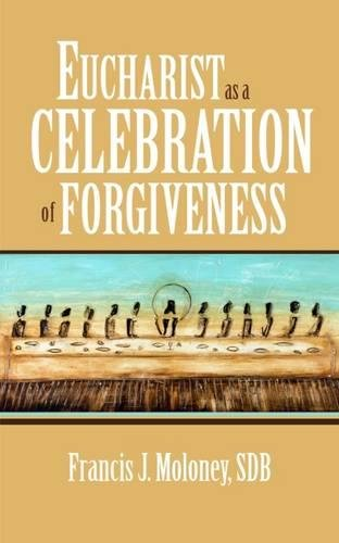 Eucharist as a Celebration of Forgiveness PDF