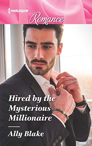 Hired By The Mysterious Millionaire by Ally Blake