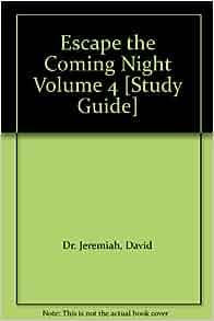 Escape the Coming Night Vol Study Guides