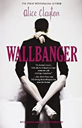 Wallbanger (Cocktail 1) by Alice Clayton (2013) Paperback