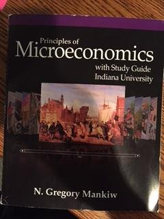 Principles of Microeconomics (Custom Edition for Olsons E201 Class)