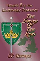 The Sword of the King (The Glastonbury Chronicles Book 2)