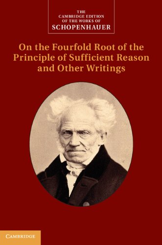 Download Schopenhauer:  On the Fourfold Root of the Principle of Sufficient Reason and Other Writings: 4 (The Cambridge Edition of the Works of Schopenhauer) Pdf