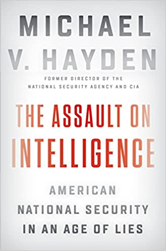 The Assault on Intelligence: American National Security in