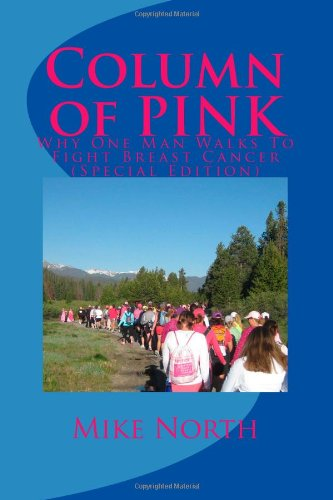 Cancer Breast Avon Walk (Column of PINK: Why I Walk To Fight Breast Cancer (3rd Edition))