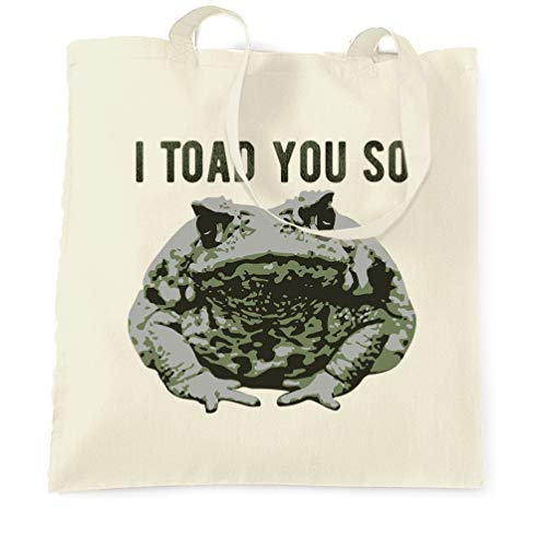 - Novelty Pun Tote Bag I Told You So Toad Joke Natural One Size