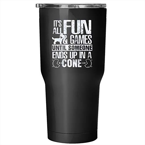 It's All Fun And Games Until Someone Ends Up In A Cone Tumbler 30 oz Stainless Steel, Gaming Travel Mug, Outdoors Perfect Gift (Tumbler - Black)