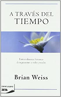 A TRAVES DEL TIEMPO par Weiss
