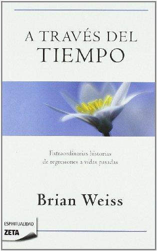 A traves del tiempo (Zeta Espiritualidad) (Spanish Edition) [Brian Weiss] (Tapa Blanda)