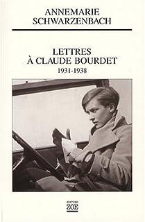 Lettres à Claude Bourdet, 1931-1938, Schwarzenbach, Annemarie