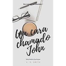 Um cara chamado John: Um romance arrebatador!