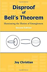 Disproof of Bell's Theorem: Illuminating the Illusion of Entanglement, Second Edition