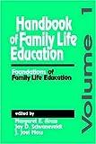 Handbook of Family Life Education: Foundations of Family Life Education by Margaret E. Arcus (1993-09-28)