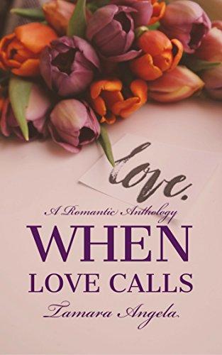 When Love Calls: An Anthology