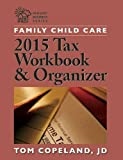 Family Child Care 2015 Tax Workbook and Organizer (Redlead Business Series)
