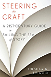 Steering the Craft: A Twenty-First-Century Guide to Sailing the Sea of Story