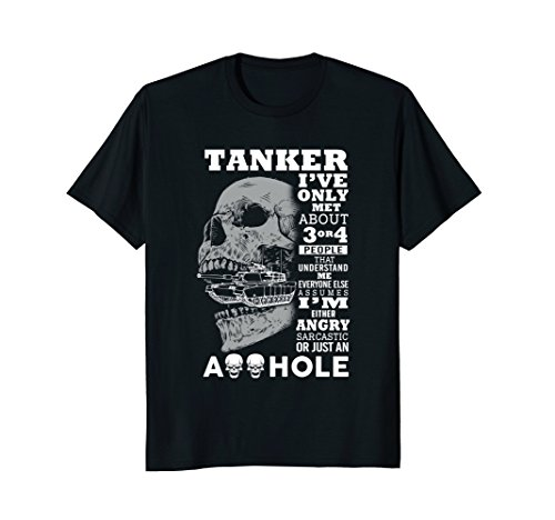Tanker T Shirt , I've Only met 3 or 4 people that - Army Us Tanker