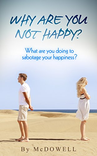 Why are you not Happy? What are you doing to sabotage your