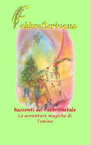 Racconti del FabbroNatale. Le avventure magiche di Tomino: …è un regalo di Natale da parte di Mami Und Papi e Oliver Copertina flessibile – 1 dic 2015 FabbroScrivano 1519633068
