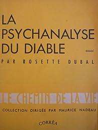 La psychanalyse du diable par Rosette Dubal