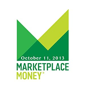 Marketplace Money, October 11, 2013