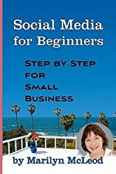 Social Media for Beginners : Step by Step for Small Business (Paperback)--by Marilyn McLeod [2010 Edition]