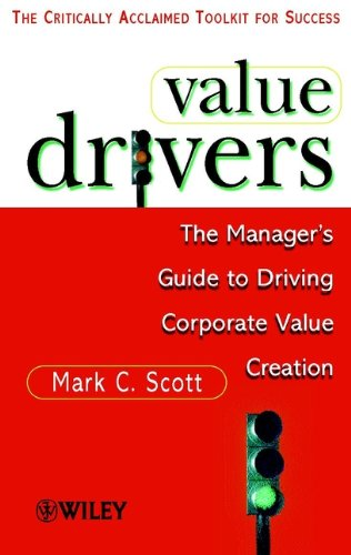Download Value Drivers: The Manager's Guide for Driving Corporate Value Creation PDF