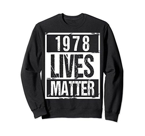 Unisex 1978 Lives Matter T-Shirt - Funny 40th Birthday Gift Shirt Small Black