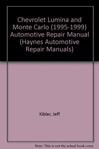 Chevrolet Lumina and Monte Carlo (1995-1999) Automotive Repair Manual (Haynes Automotive Repair Manuals)