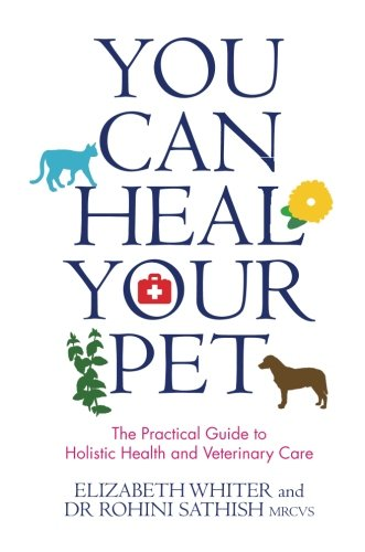 - You Can Heal Your Pet: The Practical Guide to Holistic Health and Veterinary Care