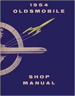 1954 oldsmobile repair shop manual reprint: oldsmobile: amazon com: books