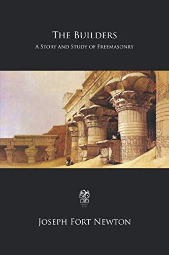 - The Builders: A Story and Study of Freemasonry