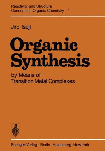 Organic Synthesis by Means of Transition Metal Complexes: A Systematic Approach (Reactivity and Structure: Concepts in O
